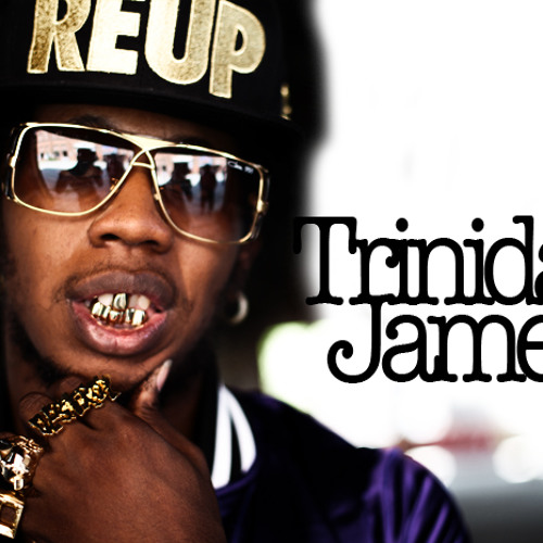 trinidad james Im trill thats a fact turn up to the max