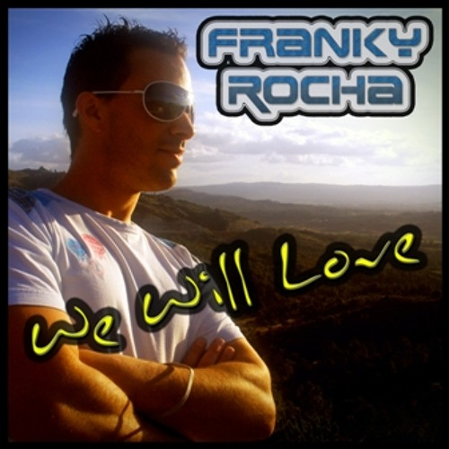 Franky Rocha - We Will Love