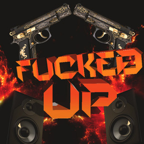Fucked Up by Sean&Bobo