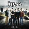 The Titans - Harus Apa Denganmu