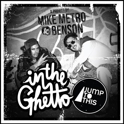 Mike Metro & Benson - In The Ghetto (Original Mix)