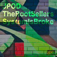*New Mini Mix* JPOD & The Root Sellers   System Is Broke