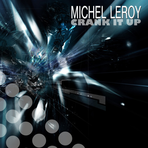Michel Leroy - Crank It Up (Chris Reece & Josh Green Remix)