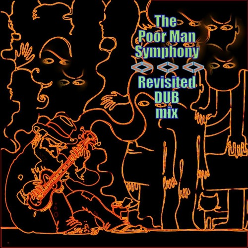 The Poor Man's Symphony - Revisited Dub Mix feat. Givanke