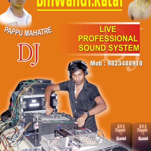 PAHEL NAMANA DJ PAPPU KATAI