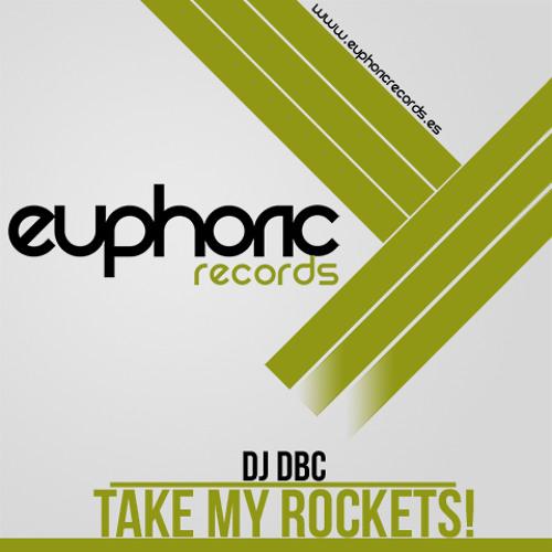DJ DBC - TAKE MY ROCKETS (Ya a la venta) (Now on sale)