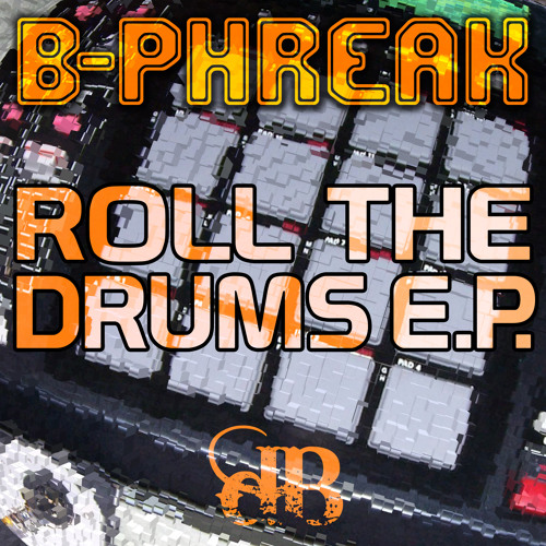 B-Phreak - Roll The Drums