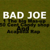 1 The big Mash-up 50 Cent Bad Joe