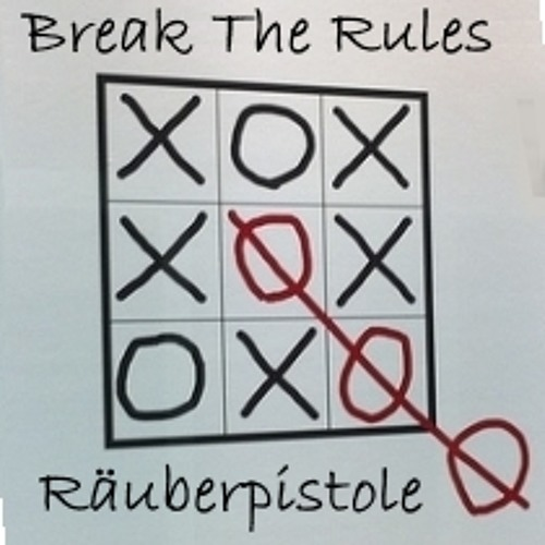 BREAK THE RULES - Mix by Räuberpistole