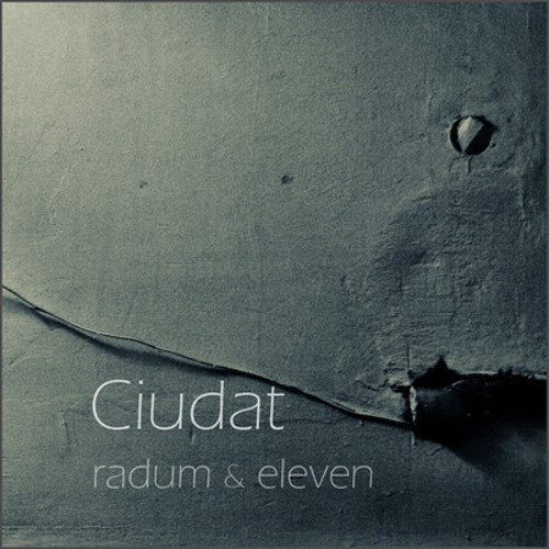 Radum & Eleven - Ciudat (Tasi&Chriss Baker 'Bad Trip' remix) /Soon on My First Love Records/