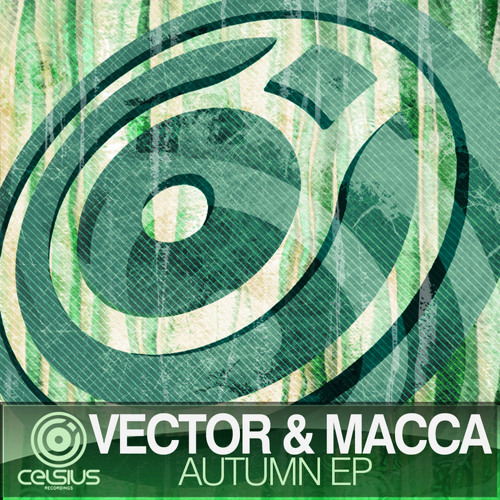 Vector, Macca & 3quent - Autumn (Celsius Recordings)