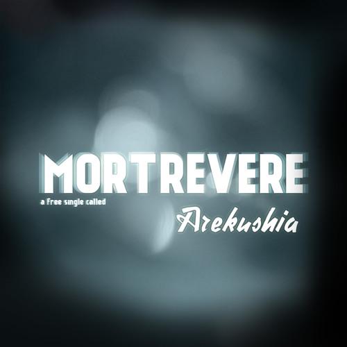 Mortrevere - Arekushia (Original Mix)