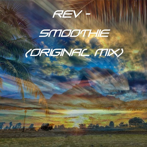 ReV - Smoothie (Original Mix)