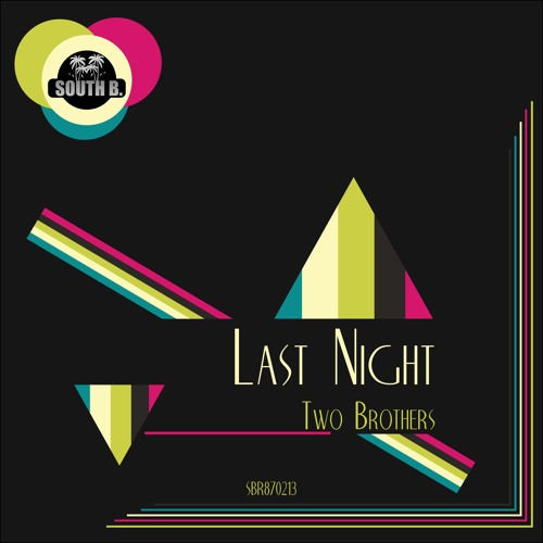 Two Brothers -  Last night (original mix)  -   South B. Records