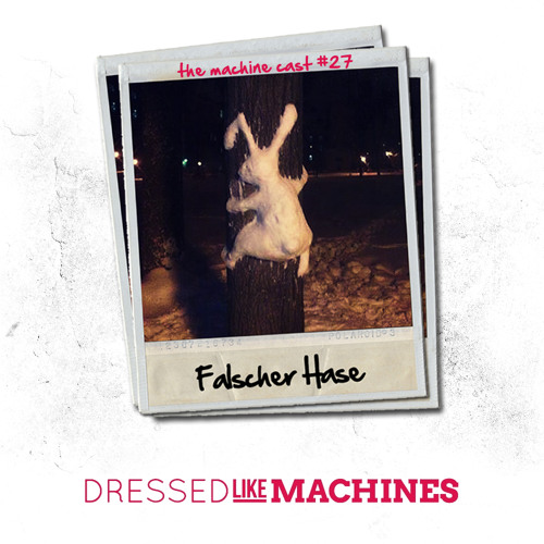 Falscher Hase - The Machine Cast #27 (Januar 2013)