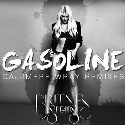 Britney Spears - Gasoline (Cajjmere Wray Supreme Radio Mix)