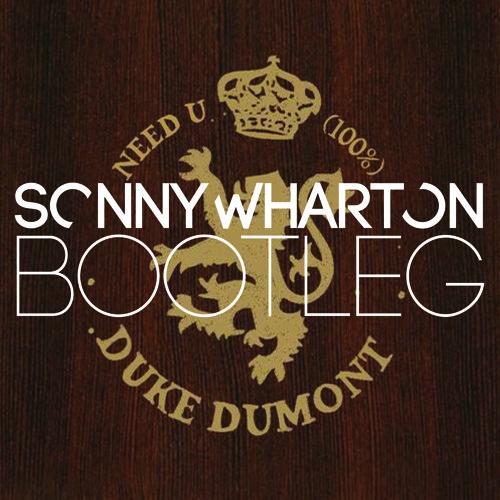 Duke Dumont feat. A*M*E - Need U 100% (Sonny Wharton Bootleg) *FREE DOWNLOAD* (link in description)