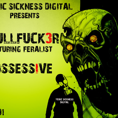 SkullFuck3r feat Feralist / Possessive (Original Mix) OUT NOW !!