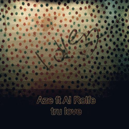 Aze - Tru Love VIP ft. Al Rolfe [FREE]