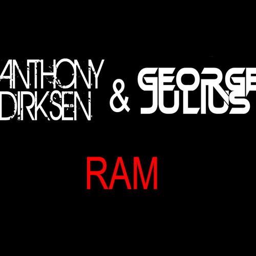 Anthony Dirksen & George Julius - RAM