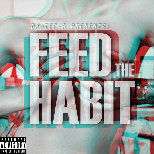 DJ TEC-G - FEED THE HABIT MIXTAPE 2013
