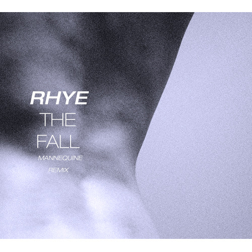 The Fall (Mannequine Remix) - Rhye