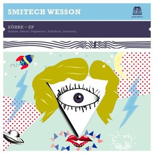 Smitech Wesson - Zöhre E.P Teaser