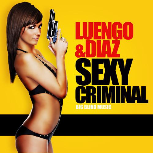 Luengo & Diaz - Sexy Criminal (Die Hoerer Edit)