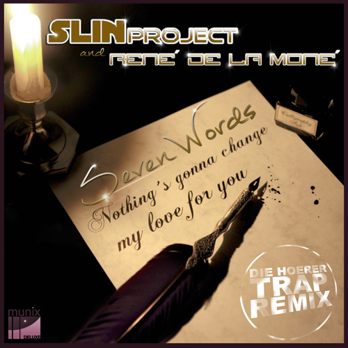 Slin Project & Rene De La Mone - Seven Words (Die Hoerer Trap Mix) *Preview*