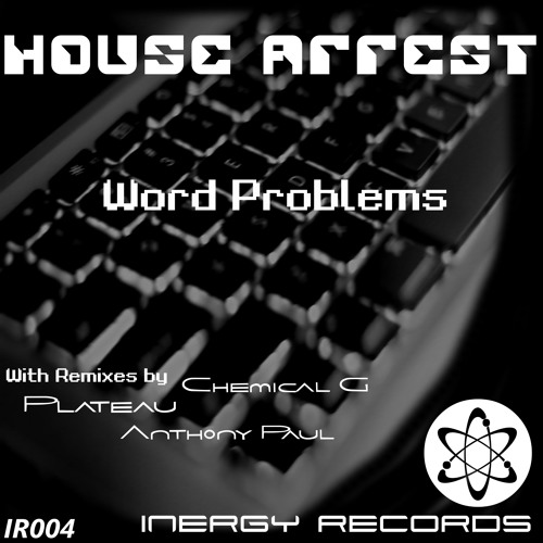 IR004 : House Arrest - Word Problems (Plateau Remix)