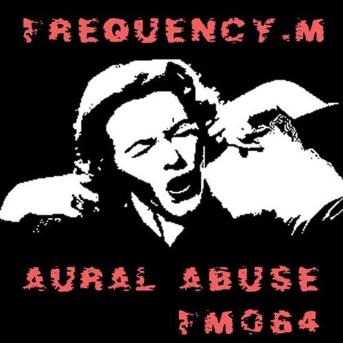 Aural Abuse (fm064)