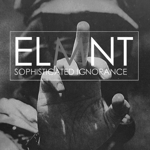 ELMNT - Sophisticated Ignorance [Prod. Ralph Lauren]
