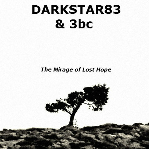 The Mirage of Lost Hope (by Darkstar83 & 3bc)