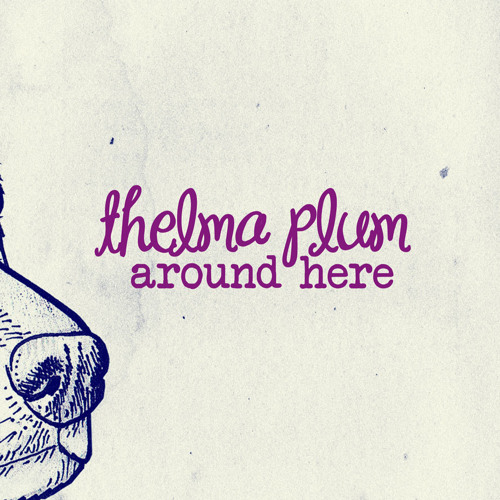 Thelma Plum - Around Here