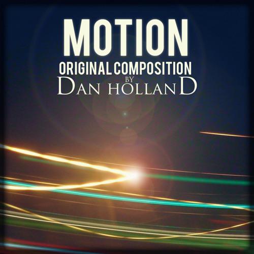Motion - An Original Composition by Dan Holland
