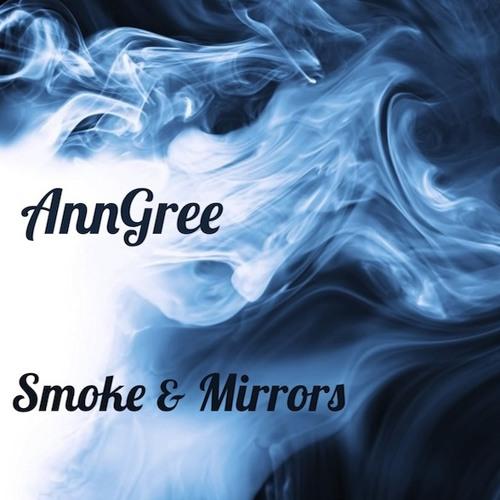 AnnGree - Smoke & Mirrors