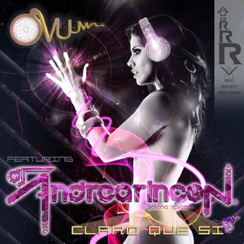 OVUUM - Feat. Andrea Rincon - Claro Que Si - MJ Cloud - Electro Mix