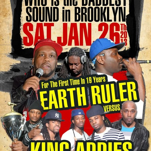 ANDREW DIGITAL & ICLASHTV PRESENTS SOUND CLASH HISTORTY EARTH RULER VS KING ADDIES 2013 PT. 3