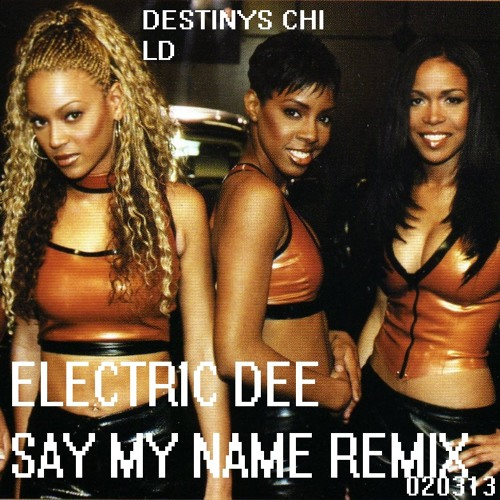 Say My Name Chopped and Screwed Destiny's Child Remix
