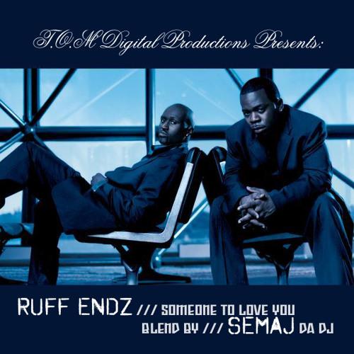 Ruff Endz - SomeOne To Love You (Mix) 2013