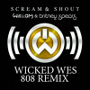 William and Britney Spears - Scream and Shout (Wicked Wes 808 Remix) (Radio Clean)