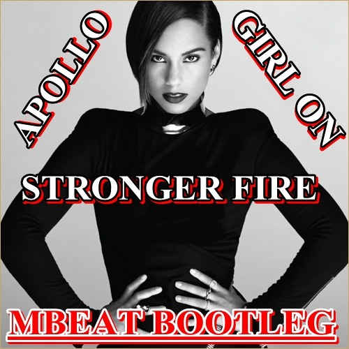 APOLLO GIRL ON STRONGER FIRE (MBEAT REBOOT)