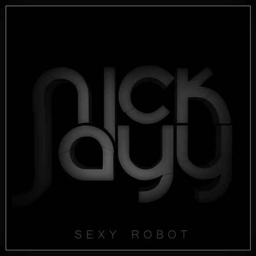 NickJayy! - Sexy Robot (Original Mix)**DL LINK**