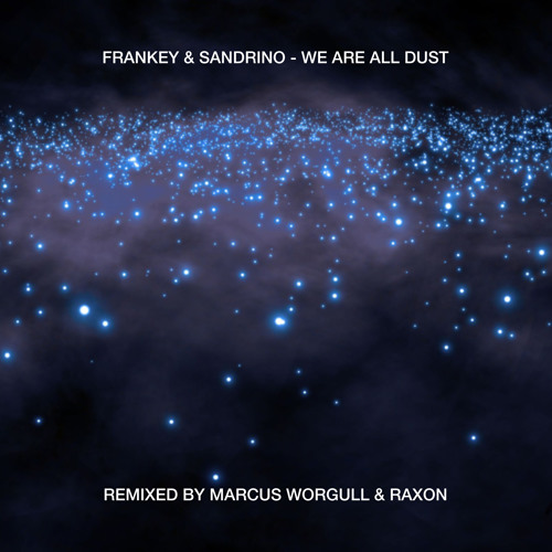 Sandrino & Frankey - We´re all dust