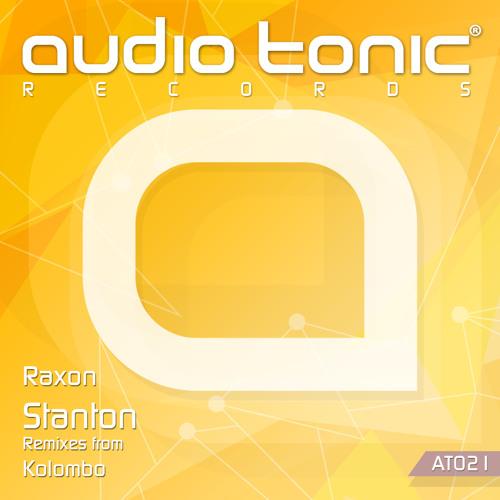 Raxon - Stanton (Kolombo Remix) audio tonic Records