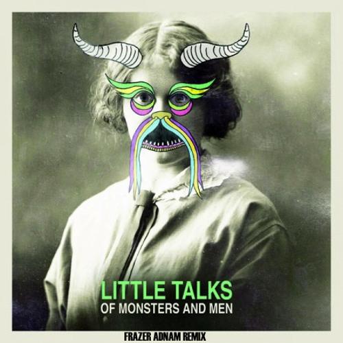 Of Monsters And Men - Little Talks (Frazer Adnam Reboot)