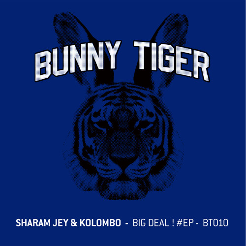 Sharam Jey & Kolombo - Big Deal/Friday Night! (Preview!) - Bunny Tiger Music010