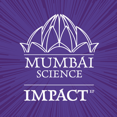 Mumbai Science - Impact (Original Mix)