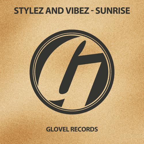 Stylez and Vibez - Sunrise (Original Mix) [Glovel Records] (Preview)