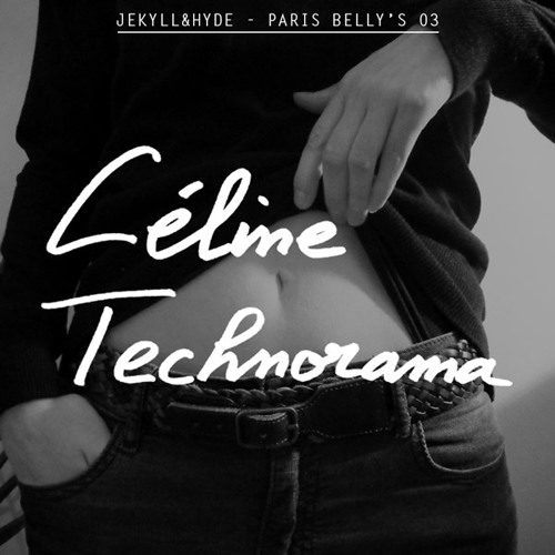 Céline Technorama - Paris Belly's podcast #03